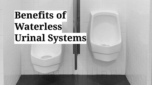 Benefits of Waterless Urinals