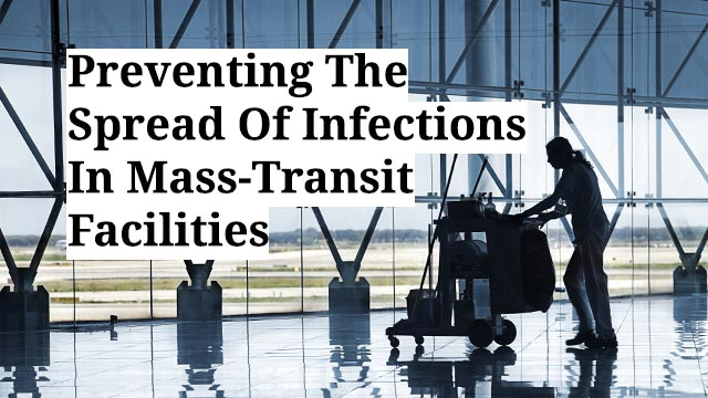 Preventing The Spread Of Infections In Mass-Transit Facilities