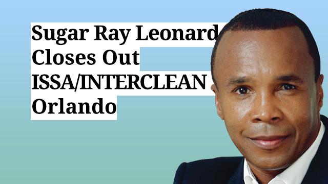 Sugar Ray Leonard Closes Out ISSA/INTERCLEAN Orlando
