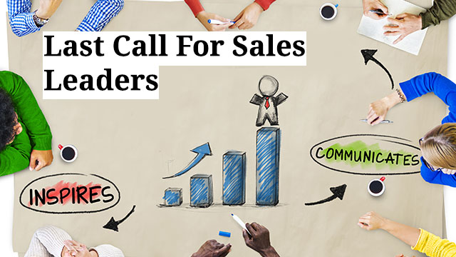 Last Call For Sales Leaders