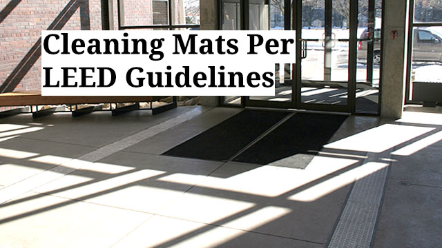 Cleaning Mats Per LEED Guidelines
