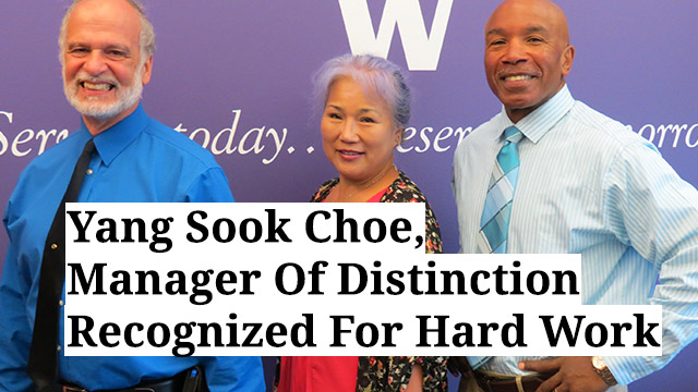 Yang Sook Choe, Manager Of Distinction Recognized For Hard Work