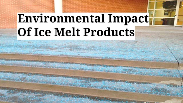 Environmental Impact Of Ice Melt Products