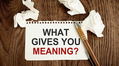 What gives you meaning wrote on a piece of paper