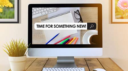 "A computer screen with ""Time For Something New"" written in the search bar"
